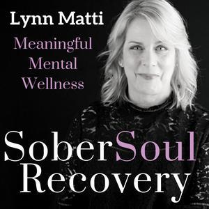 SoberSoul Recovery with Lynn Matti