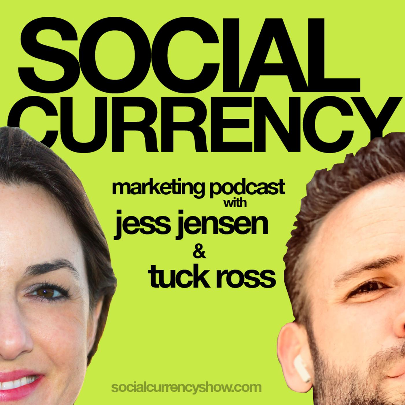 Social Currency (podcast) - Jess Jensen and Tuck Ross