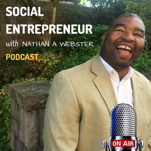 Best Non-Profit Podcasts (2019): Social Entrepreneur with Nathan A Webster