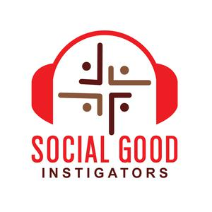 Best Government & Organizations Podcasts (2019): Social Good Instigators Podcast