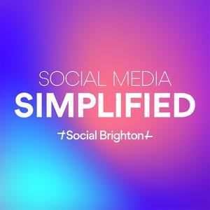 Social Media Simplified by Social Brighton
