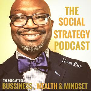 Social Strategy Podcast: The Best in Business, Wealth and Mindset