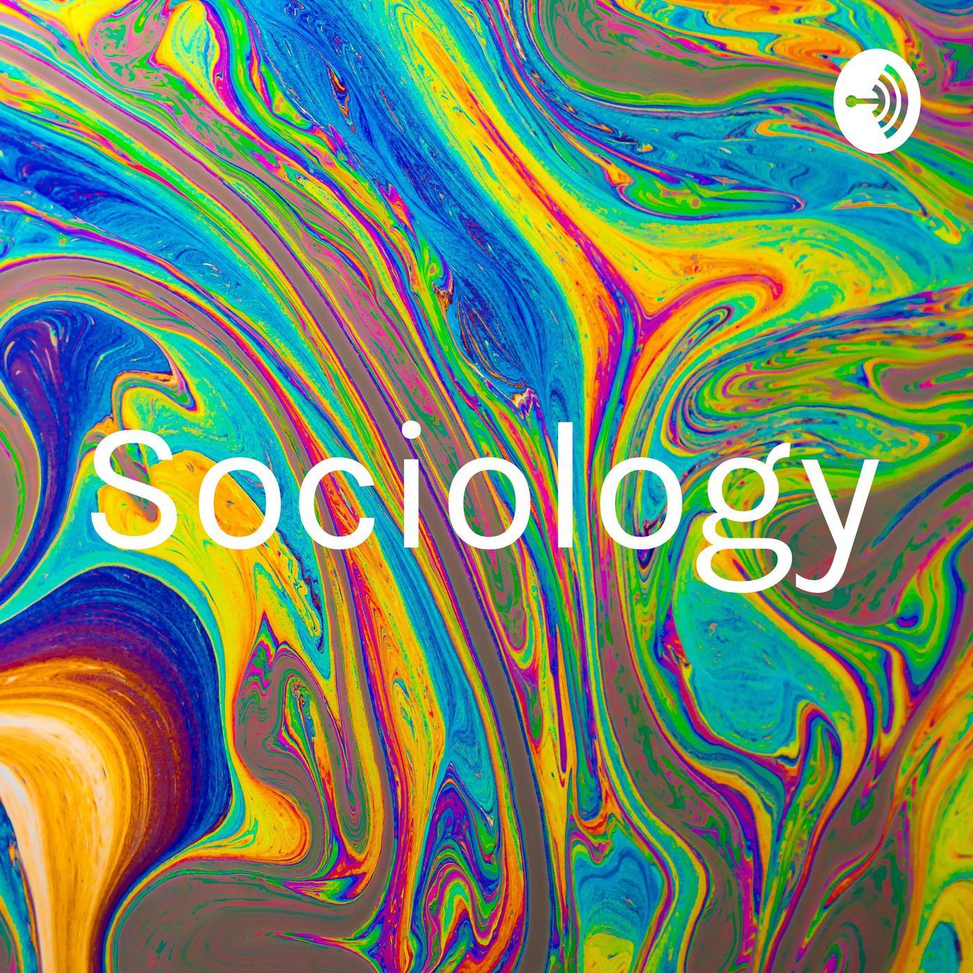 Sociology (podcast) - rilynn preston   Listen Notes