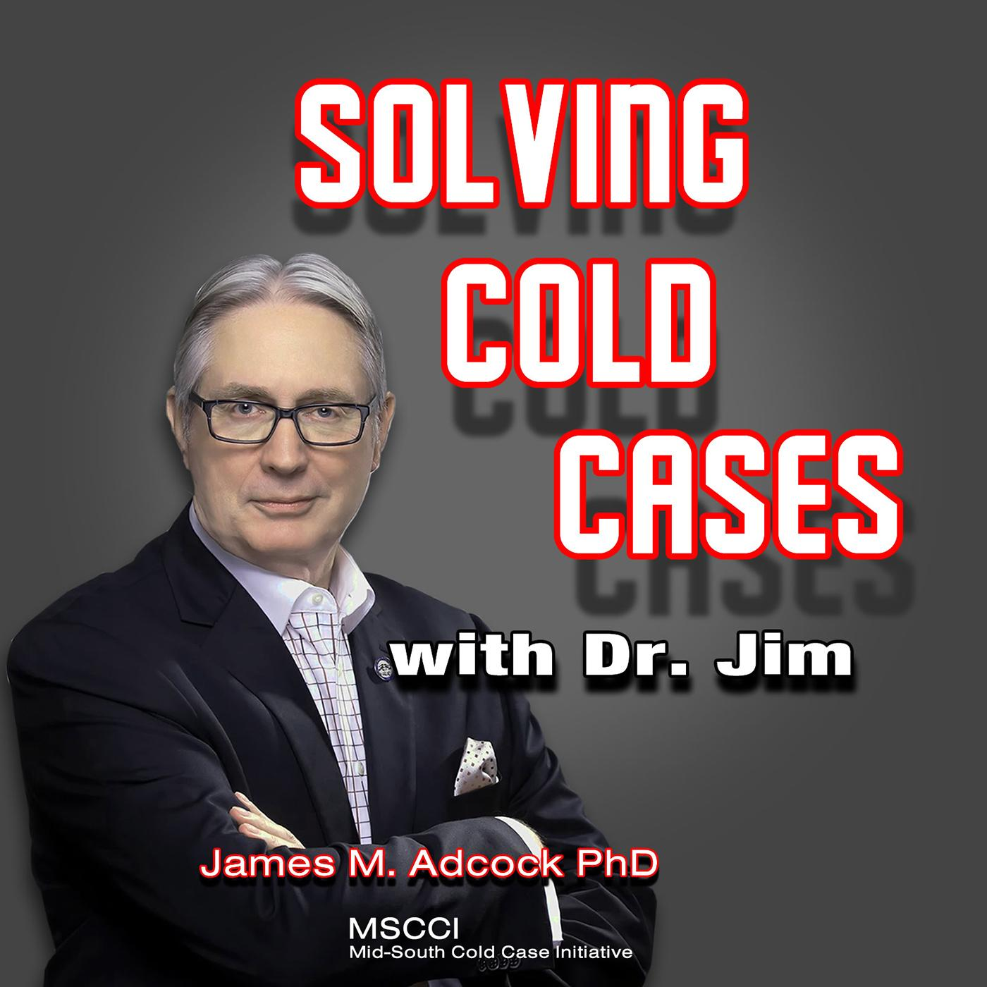 Solving Cold Cases with Dr  Jim (podcast) - James M  Adcock