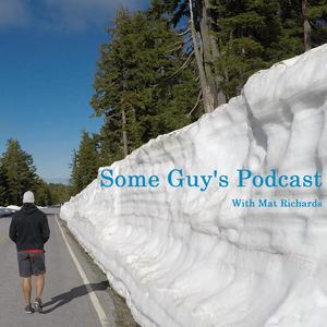 Some Guy's Podcast