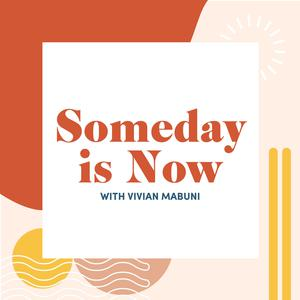 Best Personal Journals Podcasts (2019): Someday is Now