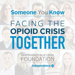 Someone You Know: Facing the Opioid Crisis Together
