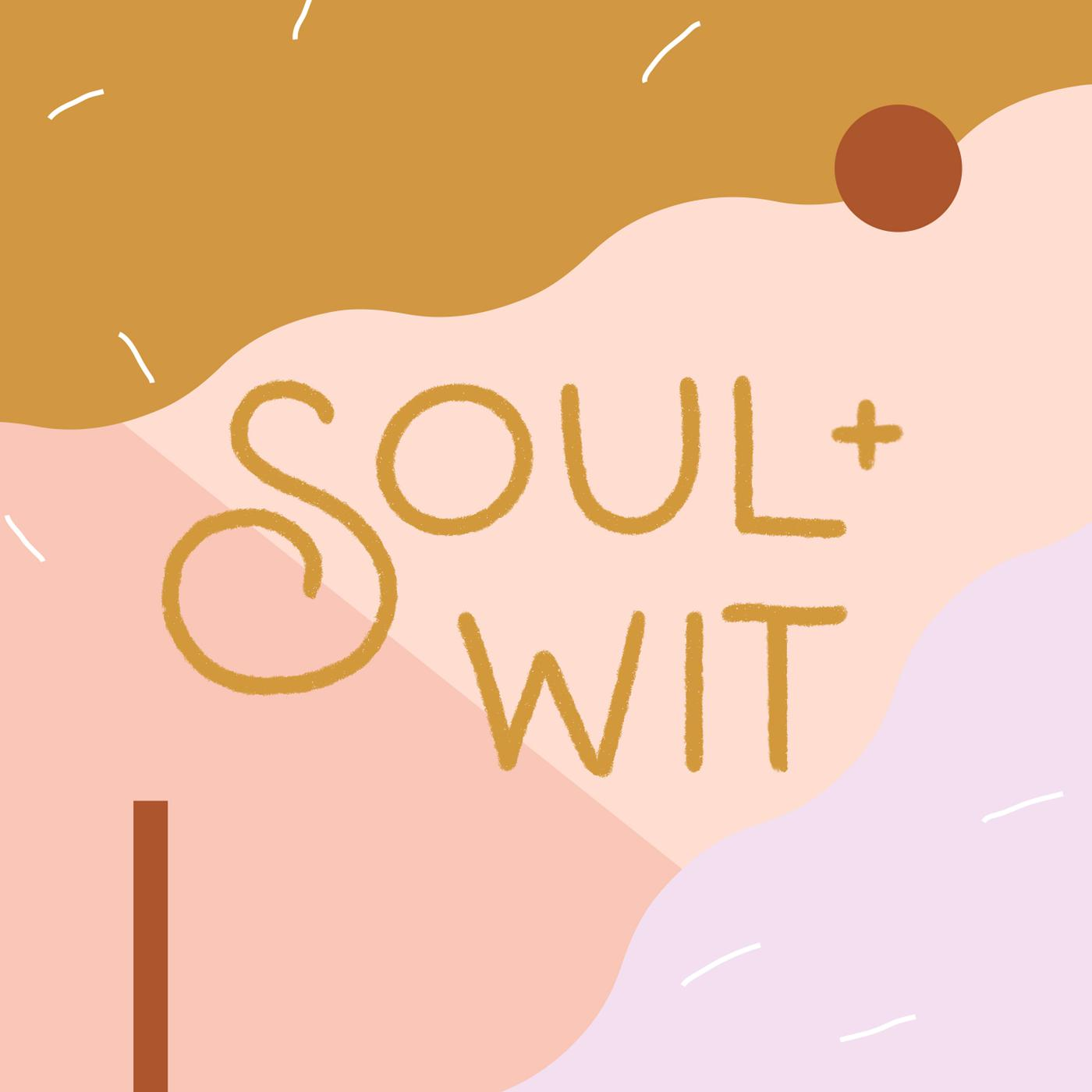 Image result for soul and wit podcast