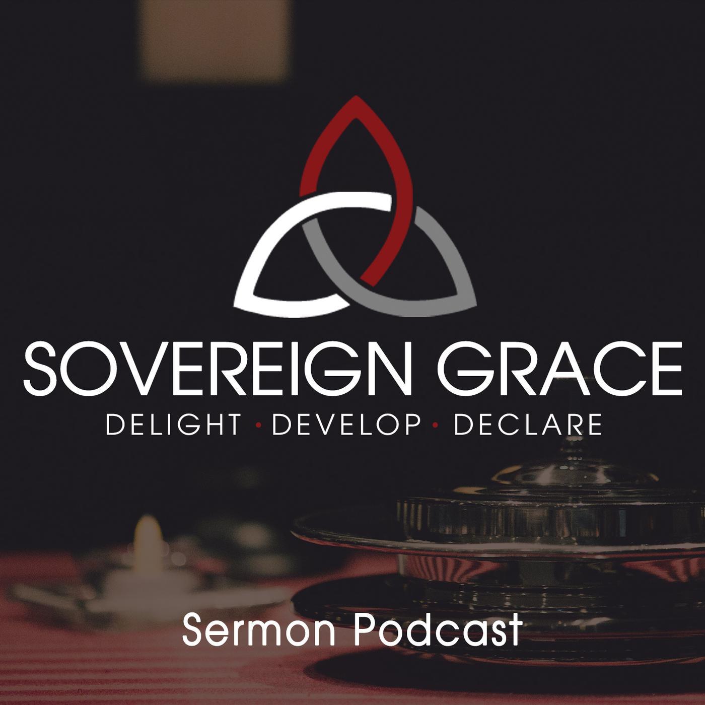 Sovereign Grace Church Sermons (podcast) - Sovereign Grace