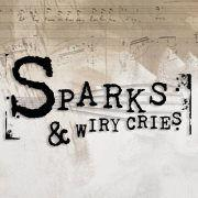 Sparks & Wiry Cries