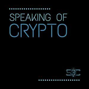 Speaking of Crypto podcast