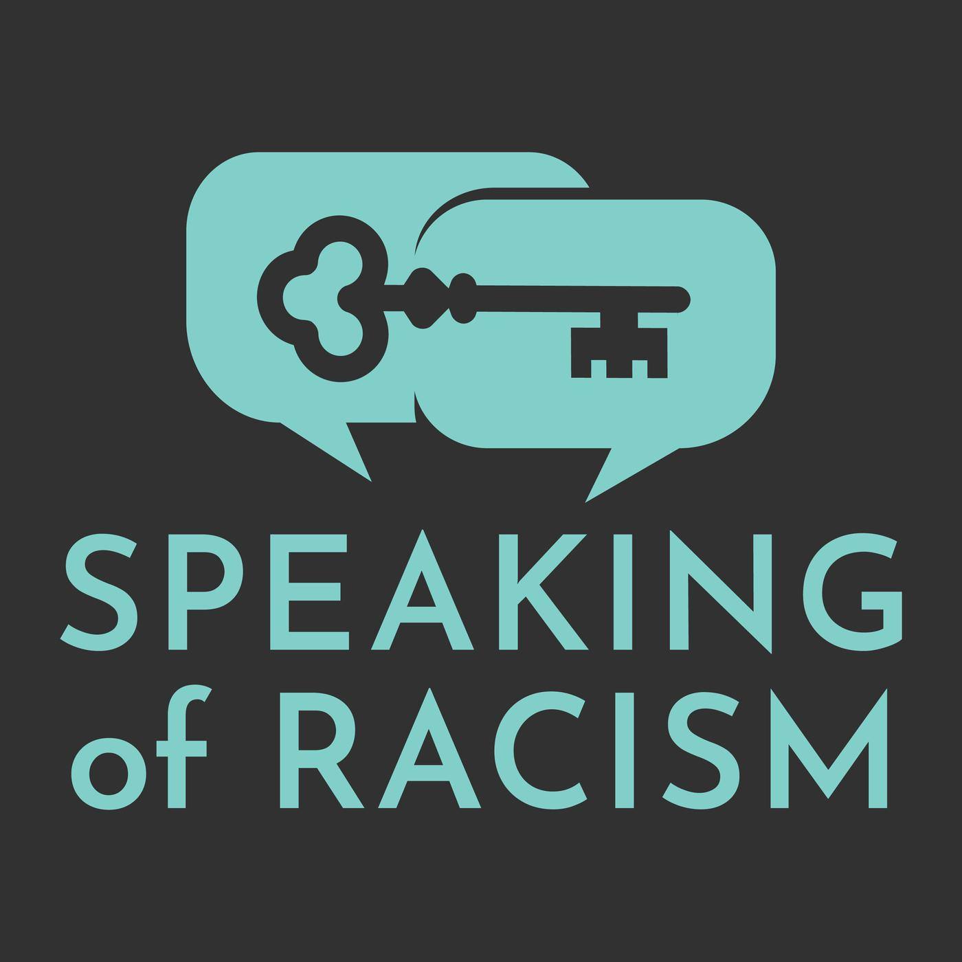 Podcast title Speaking of Racism