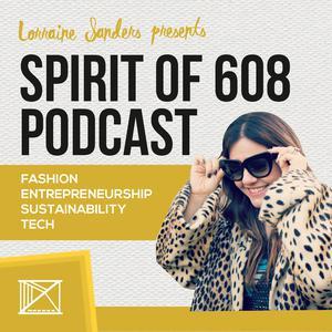 Spirit of 608: Fashion, Entrepreneurship, Sustainability + Tech
