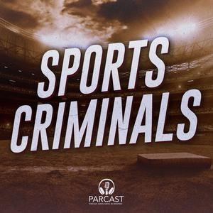 Best Sports Podcasts (2019): Sports Criminals