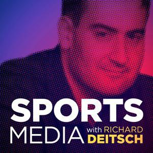 Sports Media with Richard Deitsch