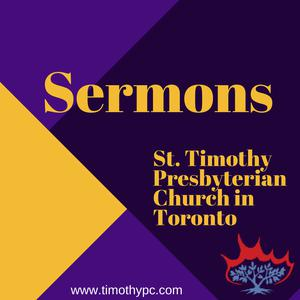 St Timothy Presbyterian Church in Toronto: Sermons