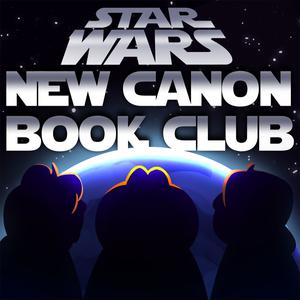 Best Star Wars Podcasts (2019): Star Wars: New Canon Book Club