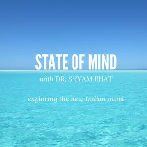 State of Mind with Dr Shyam