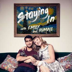 Staying In with Emily & Kumail