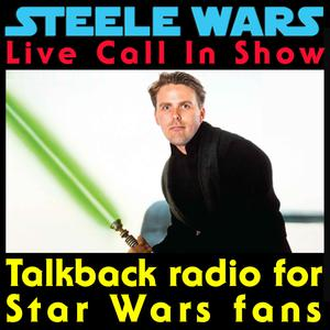Best Star Wars Podcasts (2019): Steele Wars : Live Star Wars Call In Show