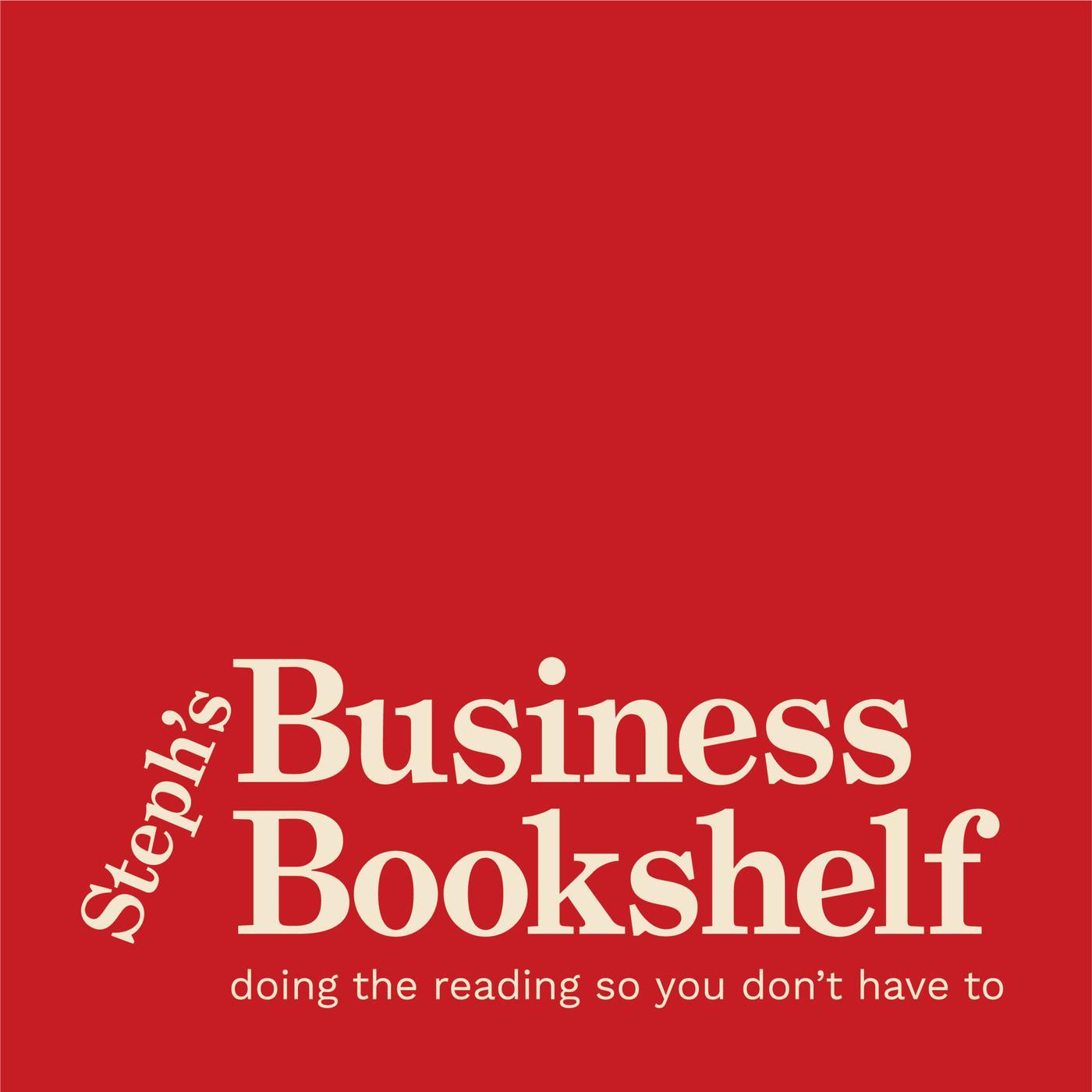 Steph's Business Bookshelf