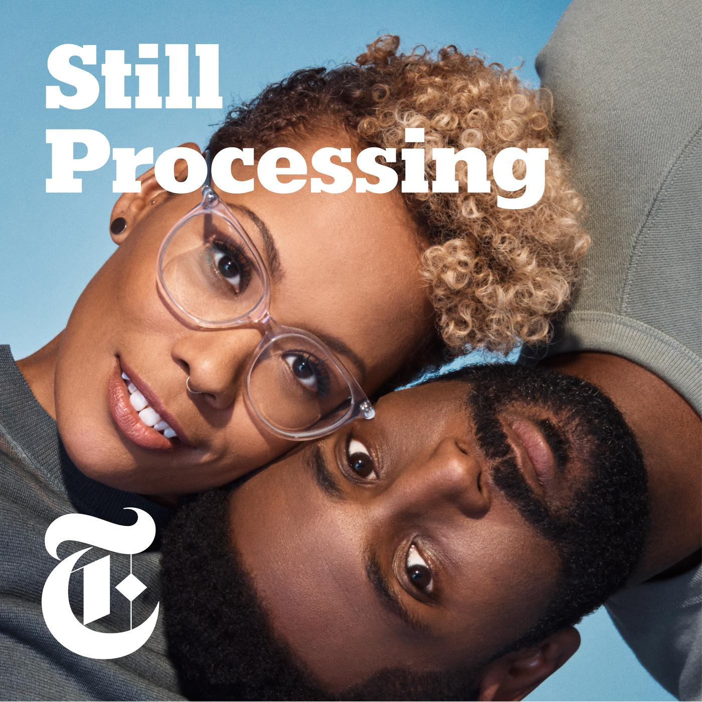 Reality - Still Processing (podcast) | Listen Notes