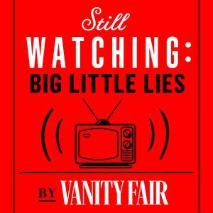 Still Watching: Big Little Lies