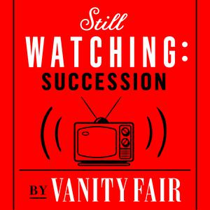 Best Game of Thrones Podcasts (2019): Still Watching: Succession