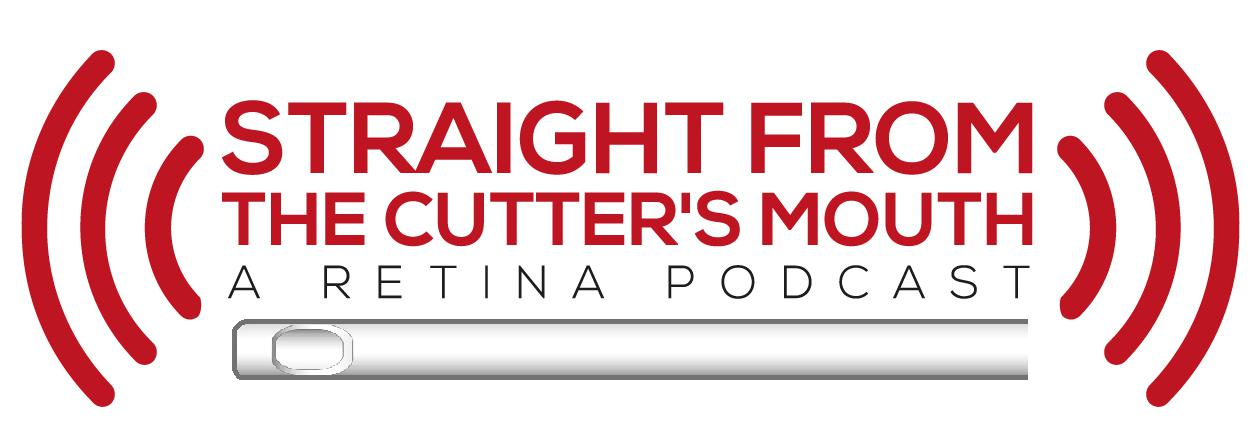 Straight From The Cutter's Mouth: A Retina Podcast | Listen