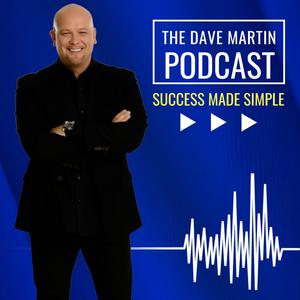 Success Made Simple with Dr. Dave Martin