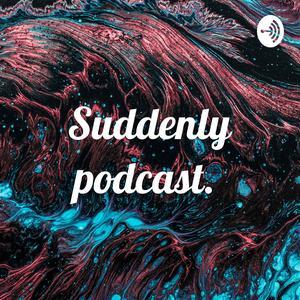 Die besten Impro-Comedy-Podcasts (2019): Suddenly podcast