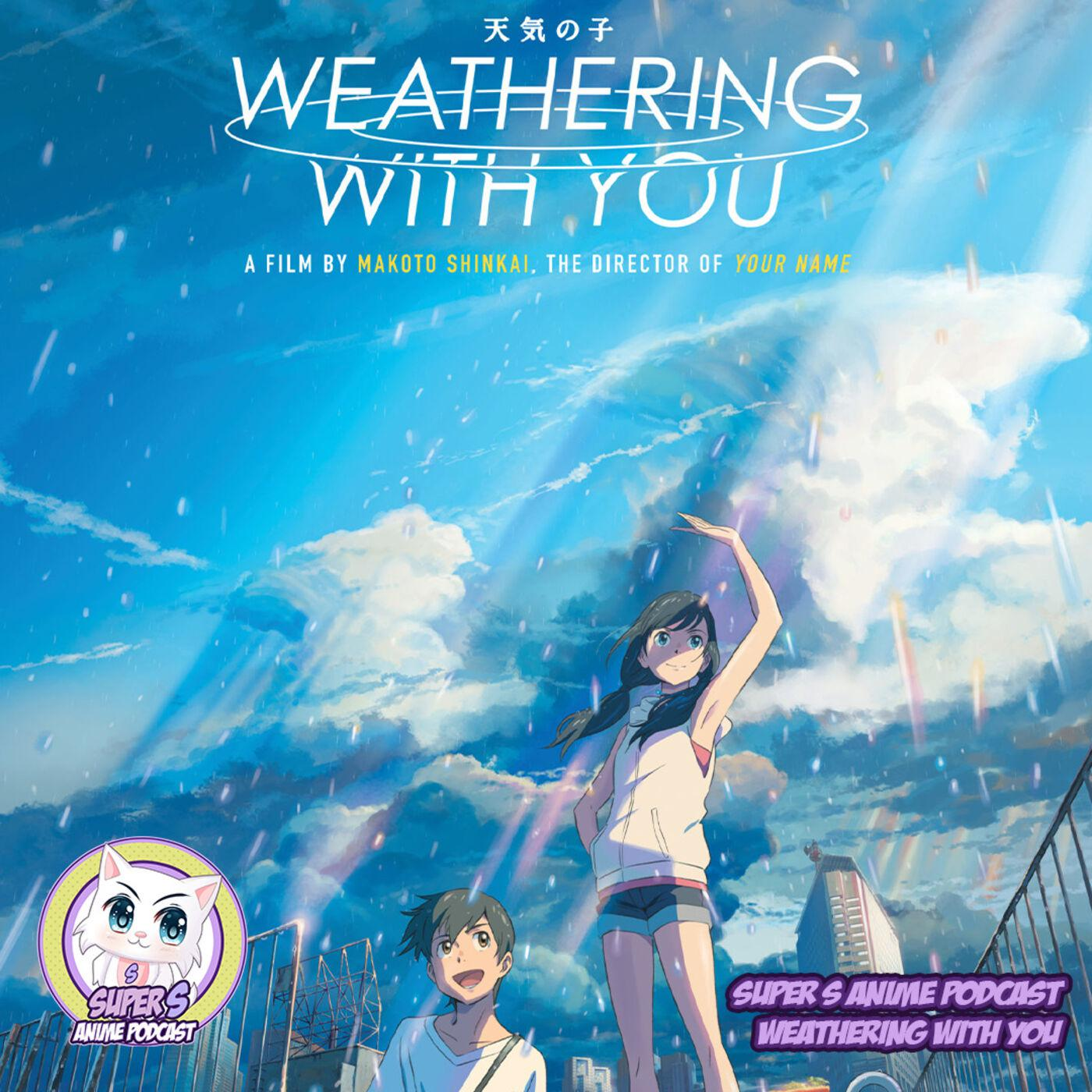 Weathering With You Super S Anime Podcast Listen Notes