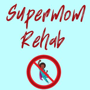 Best Parenting Podcasts (2019): Supermom Rehab