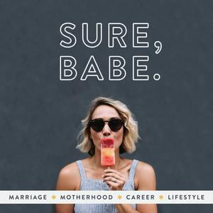 Sure, Babe Podcast