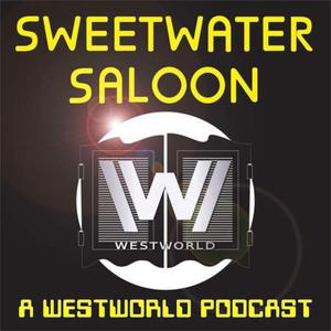 Sweetwater Saloon - A Westworld Podcast