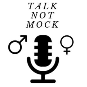 Talk Not Mock