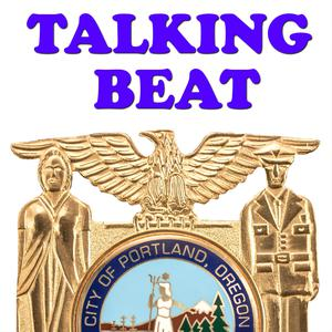 Best Local Podcasts (2019): Talking Beat - from the Portland Police Bureau