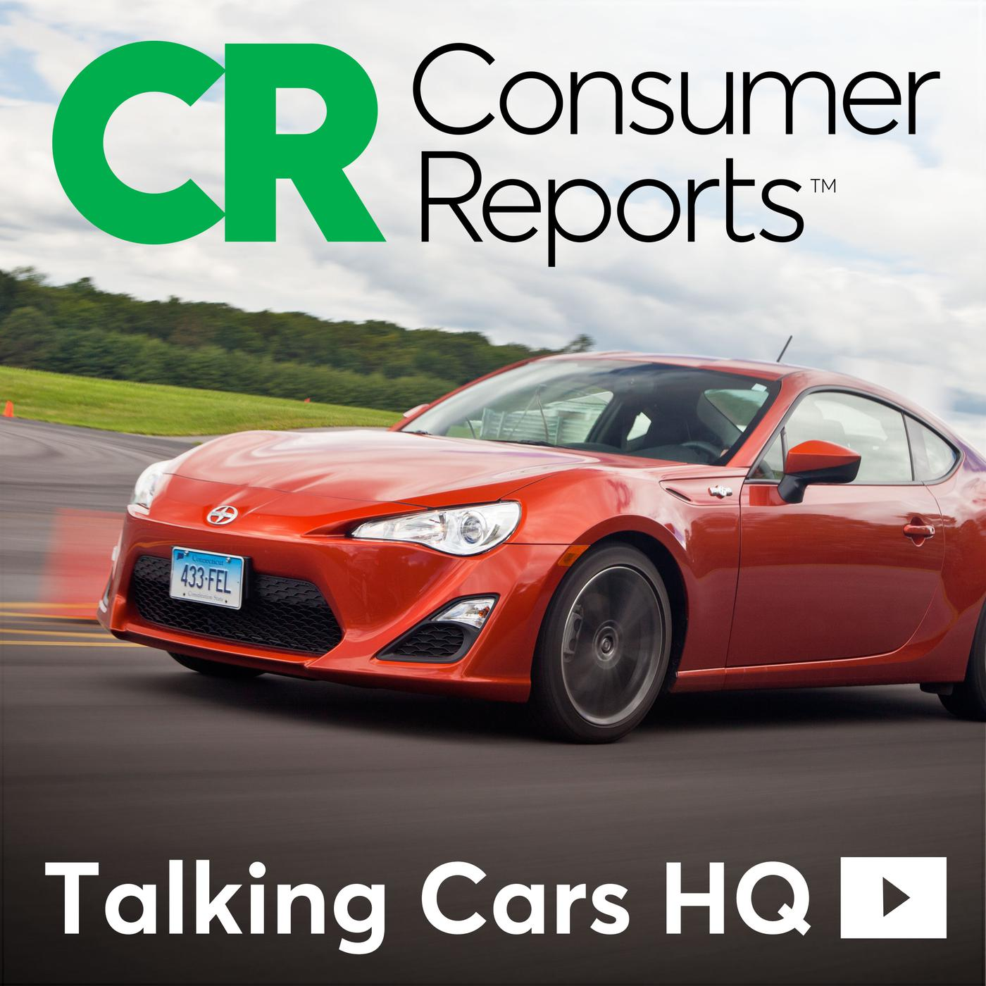 Talking Cars Hq Podcast Consumer Reports Listen Notes