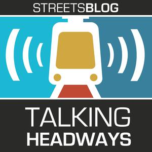 Talking Headways: A Streetsblog Podcast