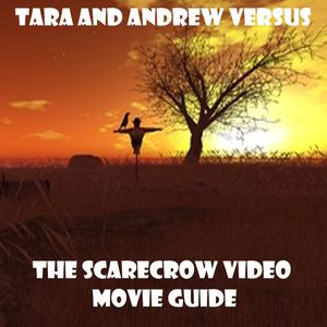 Tara and Andrew Versus The Scarecrow Video Movie Guide
