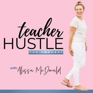 Best Marketing Podcasts (2019): Teacher Hustle Podcast