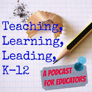 Best How To Podcasts (2019): Teaching Learning Leading K-12