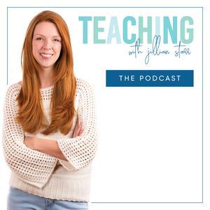 Teaching With Jillian Starr Podcast