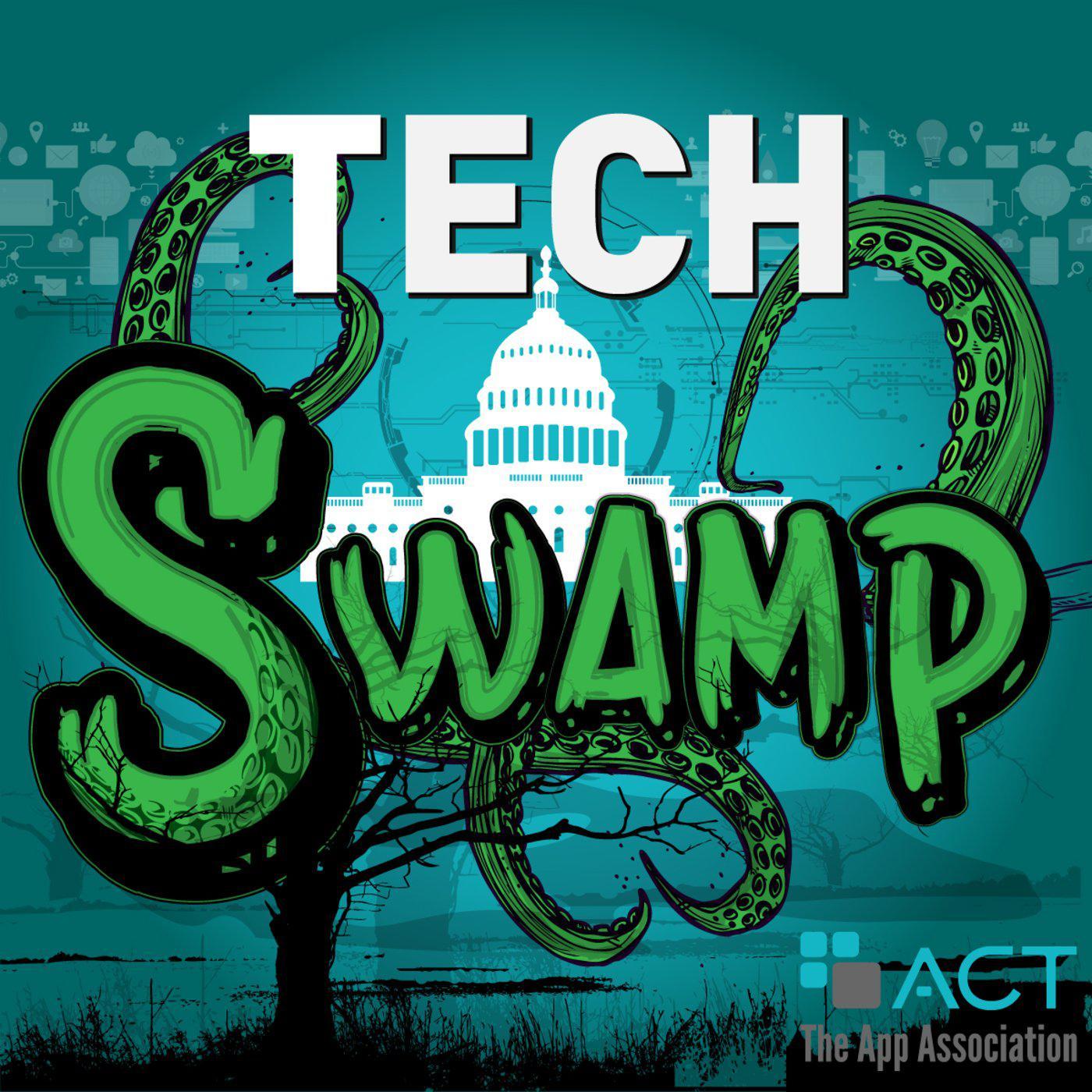 Tech Swamp (podcast) - ACT | The App Association | Listen Notes