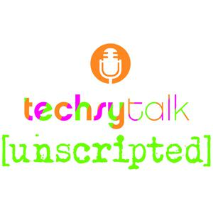 techsytalk unscripted