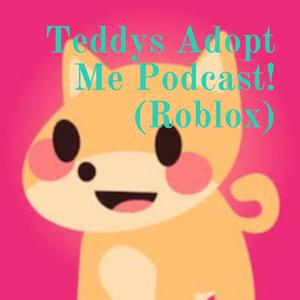 Every Star Reward Pet Recap Teddys Adopt Me Podcast Roblox Listen Notes