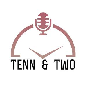Best Leisure Podcasts (2019): Tenn and Two