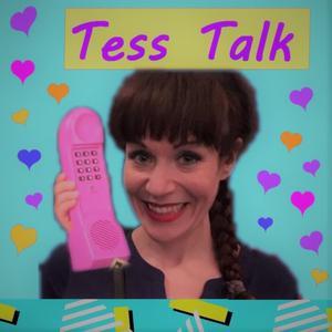 Tess Talks You Thru