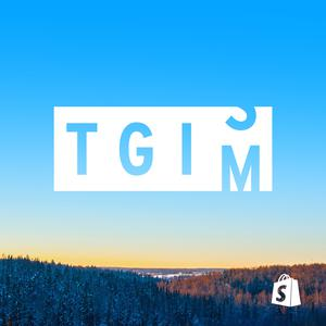 TGIM - The Essential Podcast for Ambitious Entrepreneurs