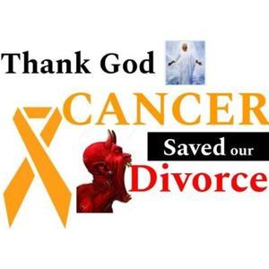Thank God Cancer Saved our Divorce